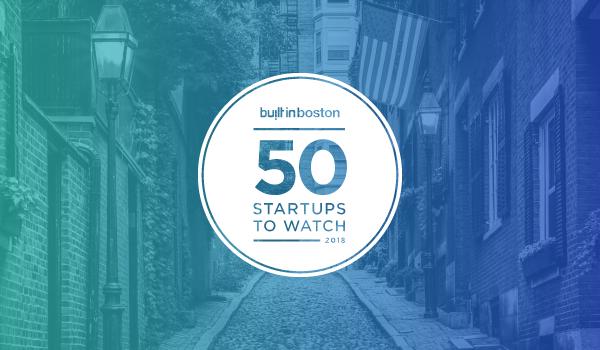 50 Boston Startups to Watch in 2018   Built In Boston